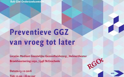 13 december 2016: RGOc symposium: Preventieve GGZ van vroeg tot later