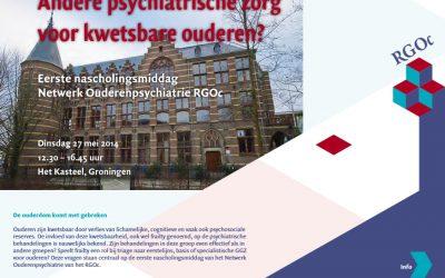 27 mei 2014: Nascholingsmiddag Ouderenpsychiatrie RGOc: Andere psychiatrische zorg voor kwetsbare ouderen?