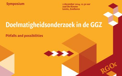 "2-12-2014: Symposium ""Doelmatigheidsonderzoek in de GGZ: Pitfalls and possibilities"""