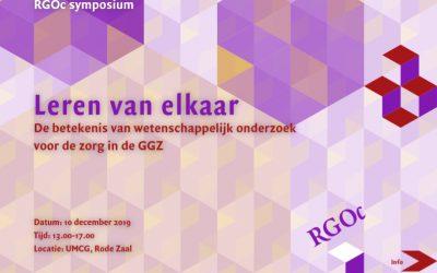 10-12-2019: RGOc symposium: Leren van elkaar – de betekenis van wetenschappelijk onderzoek voor de zorg in de GGZ